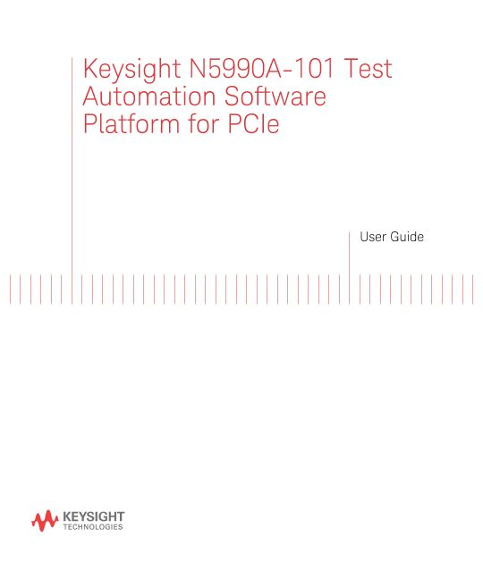 Keysight N5990A Test Automation Software Platform for PCIe User Guide