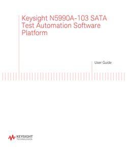 Keysight N5990A Test Automation Software Platform for SATA User Guide