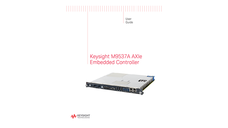 Keysight M9537A AXIe Embedded Controller User Guide