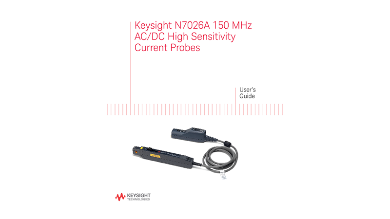 N7026A 150 MHz AC/DC High Sensitivity Current Probes User's Guide