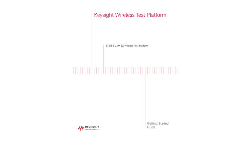 E7515B UXM 5G Wireless Test Platform Getting Started Guide