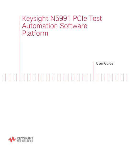 N5991 PCIe Test Automation Software Platform User Guide