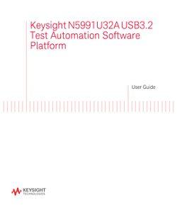 Keysight N5991U32A USB3.2 Test Automation Software Platform User Guide