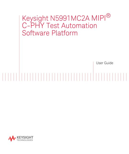 Keysight N5991 MIPI® C-PHY Test Automation Software Platform User Guide