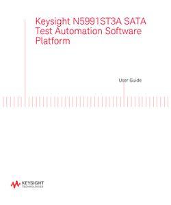Keysight N5991ST3A SATA Test Automation Software Platform User Guide