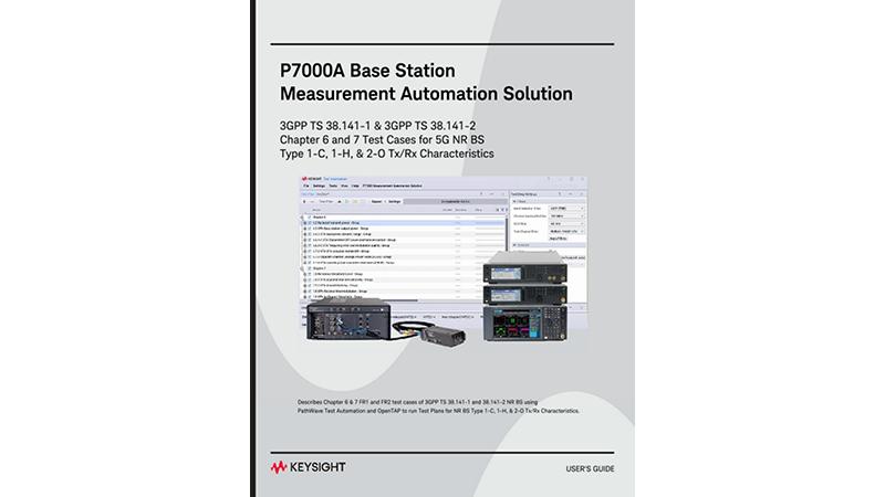 KeysightP7000A BaseStation MeasurementAutomation Solution, User'sGuide