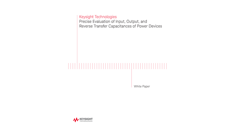 Precise Evaluation of Input, Output, and Reverse Transfer Capacitances of Power Devices