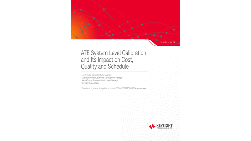 ATE System Level Calibration and Its Impact on Cost, Quality and Schedule