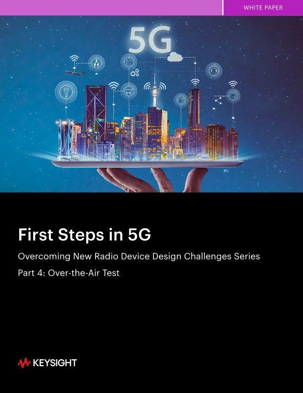 Overcoming 5G NR Device Design Challenges Series – Part 4