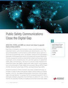 Public Safety Communications Close the Digital Gap