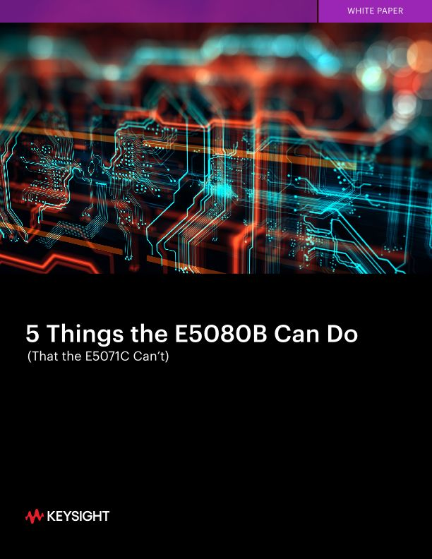 5 Things the E5080B Can Do (That the E5071C Can't)