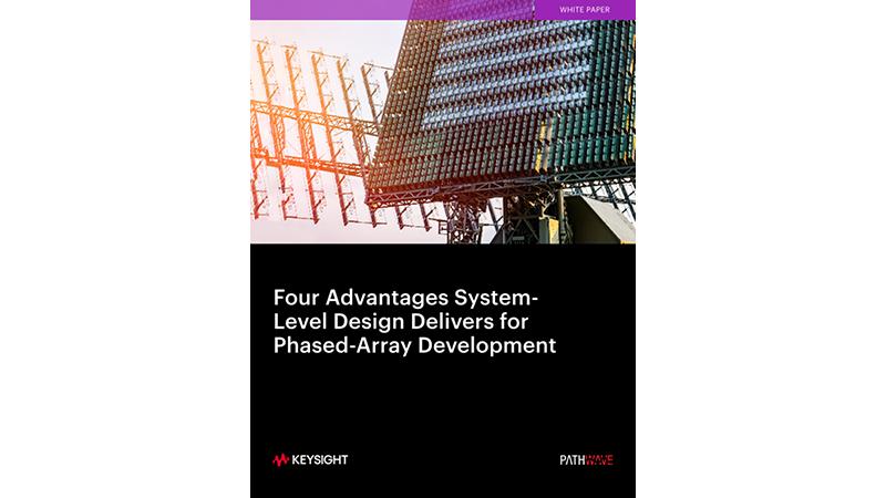 Advantages System–Level Design Delivers for Phased–Array Development