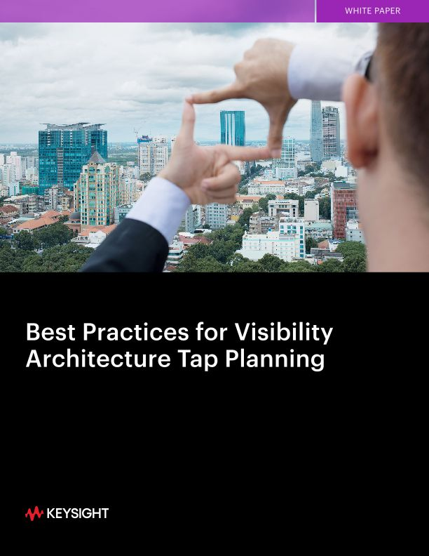 Best Practices for Visibility Architecture Tap Planning