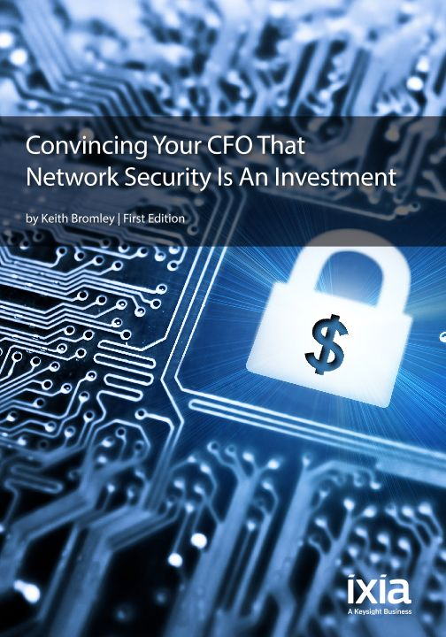 Convincing Your CFO That Network Security Is An Investment