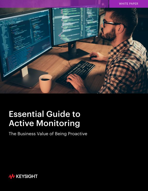 Essential Guide to Active Monitoring: The Business Value of Being Proactive
