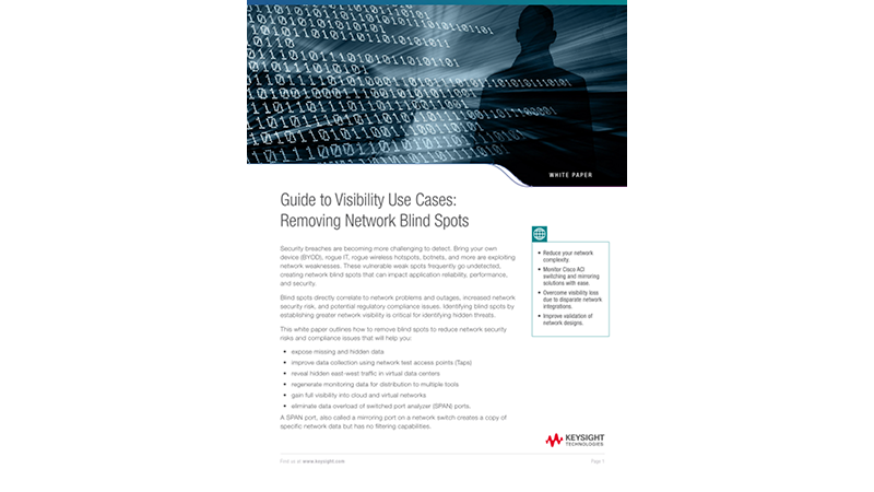 Ixia's Guide to Visibility Use Cases Removing Network Blind Spots