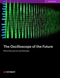 The Oscilloscope of the Future