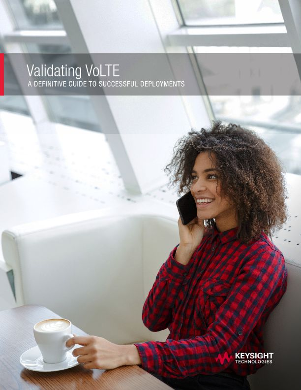 Validating VoLTE: A Definitive Guide to Successful Deployments