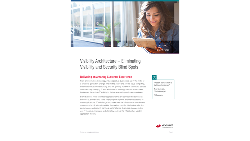 Visibility Architecture – Eliminating Visibility and Security Blind Spots