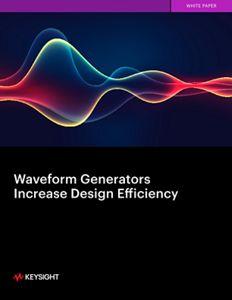Waveform Generators Increase Design Efficiency