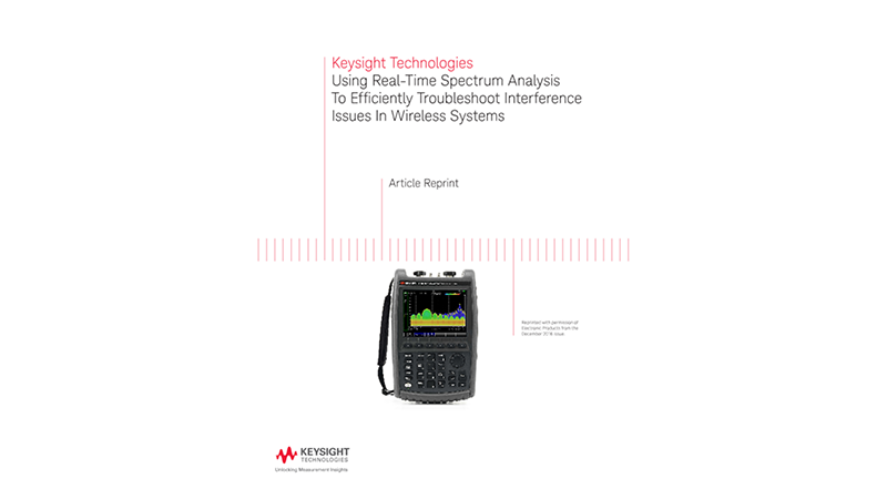 Using Real-Time Spectrum Analysis To Efficiently Troubleshoot Interference Issues