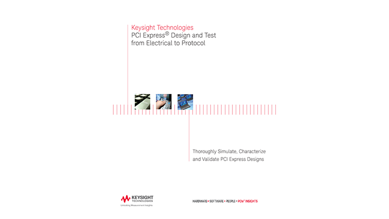 PCI Express® Design and Test from Electrical to Protocol