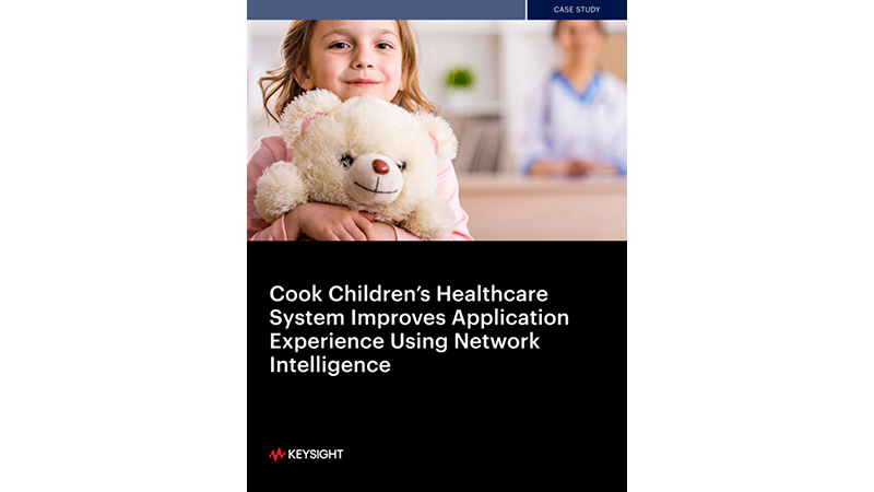 Cook Children's Healthcare System Improves Application Experience Using Network Intelligence
