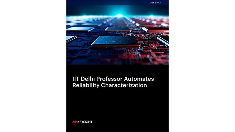 IIT Delhi Professor Automates Reliability Characterization