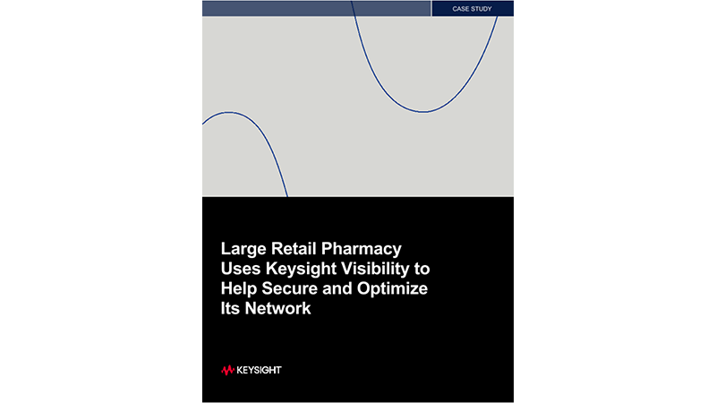 Large Retail Pharmacy Uses Keysight Visibility to Help Secure and Optimize Its Network