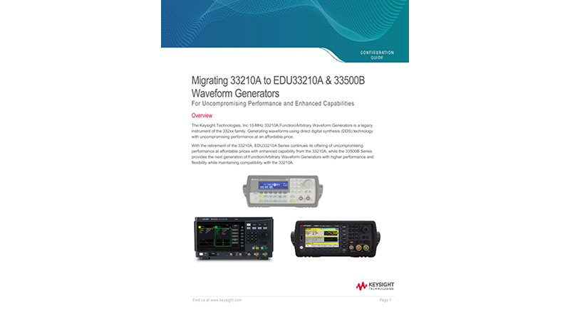 Migrating 33210A to EDU33210A & 33500B Waveform Generators For Uncompromising Performance and Enhanced Capabilities