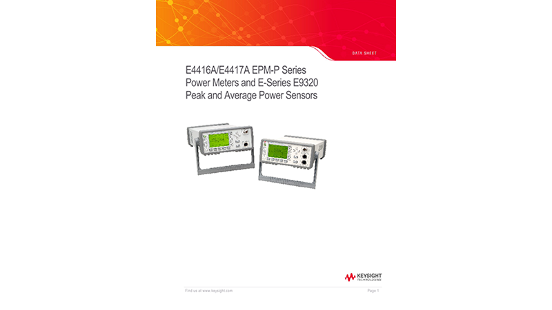 E4416A/E4417A EPM-P Series Power Meters and E-Series E9320 Peak and Average Power Sensors