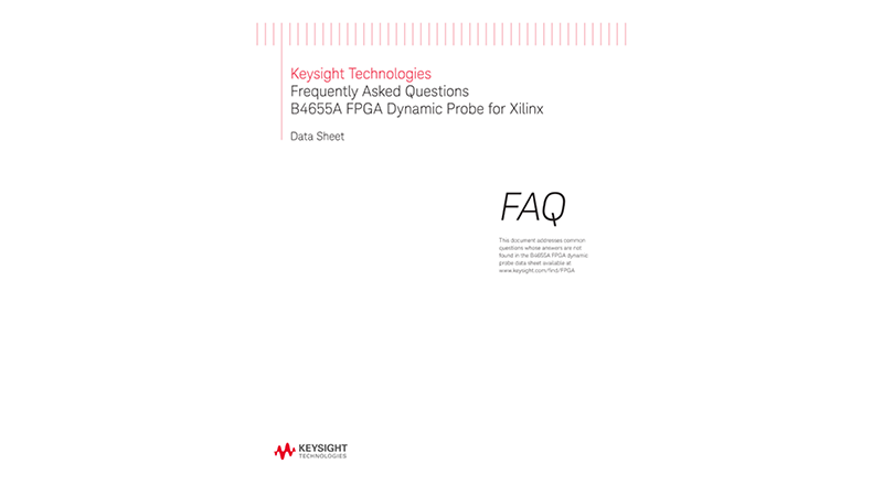 Frequently Asked Questions B4655A FPGA Dynamic Probe for Xilinx