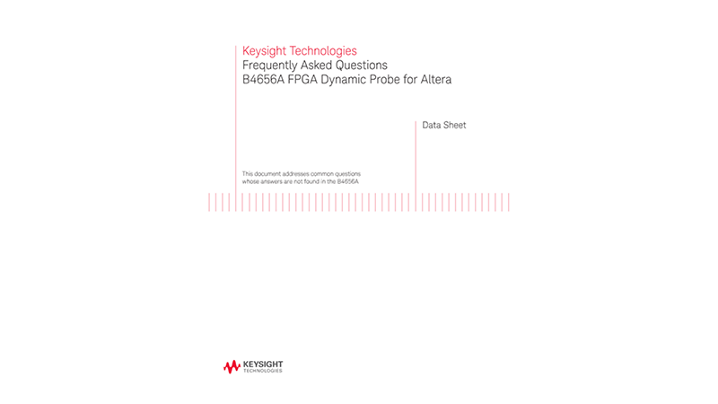 Frequently Asked Questions B4656A FPGA Dynamic Probe for Altera