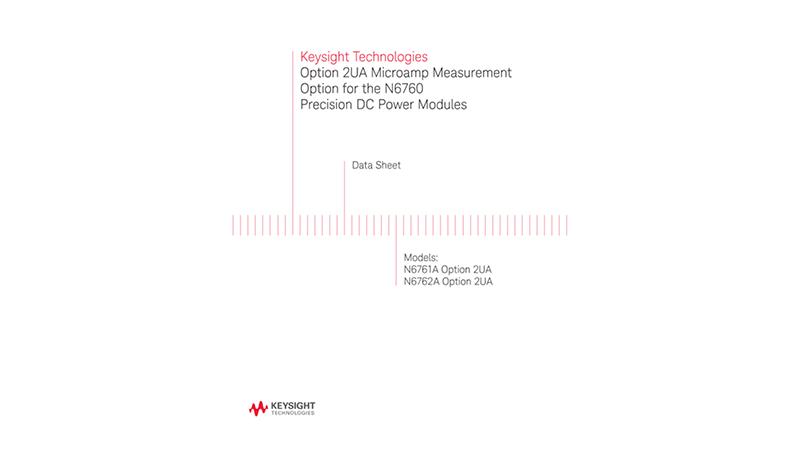 Option 2UA Microamp Measurement Option for the N6760 Precision DC Power Modules