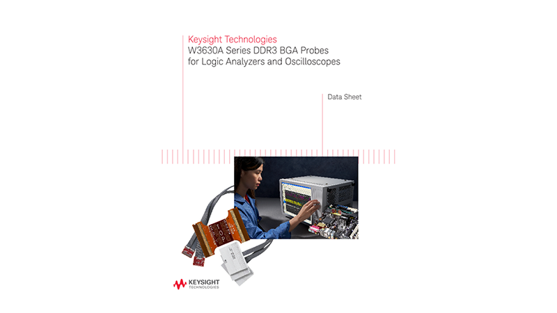 W3630A Series DDR3 BGA Probes for Logic Analyzers and Oscilloscopes