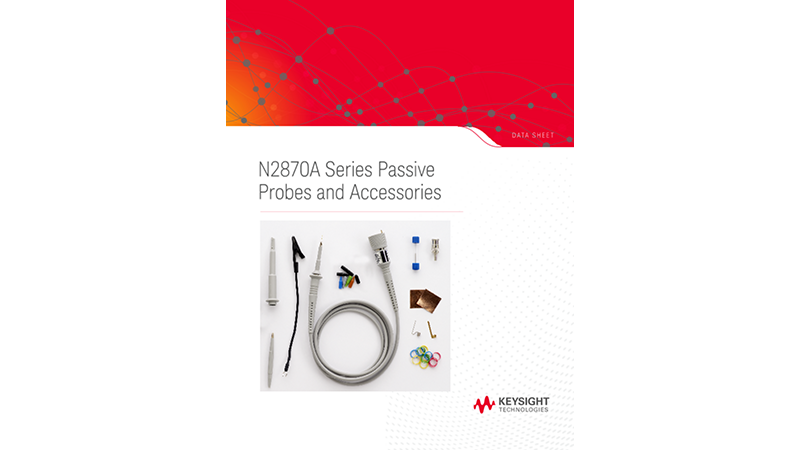 N2870A Series Passive Probes and Accessories