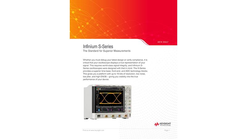 Infiniium S-Series The Standard for Superior Measurements