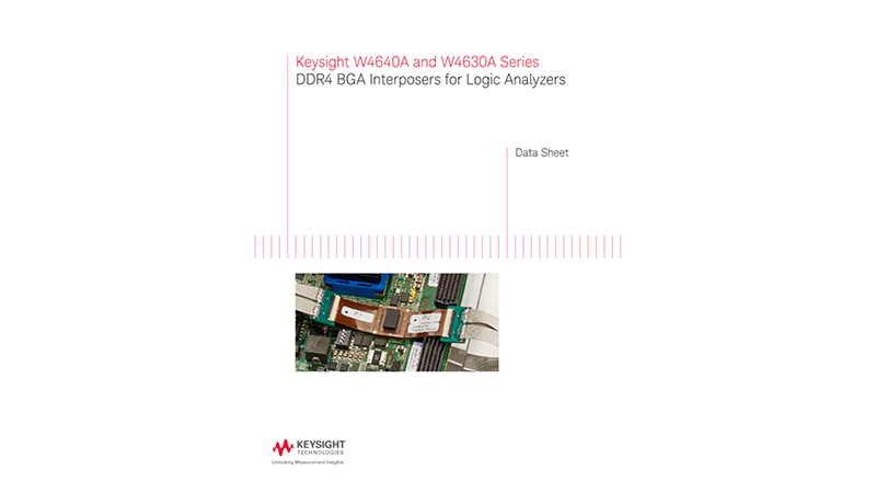 W4640A and W4630A Series DDR4 BGA Interposers for Logic Analyzers