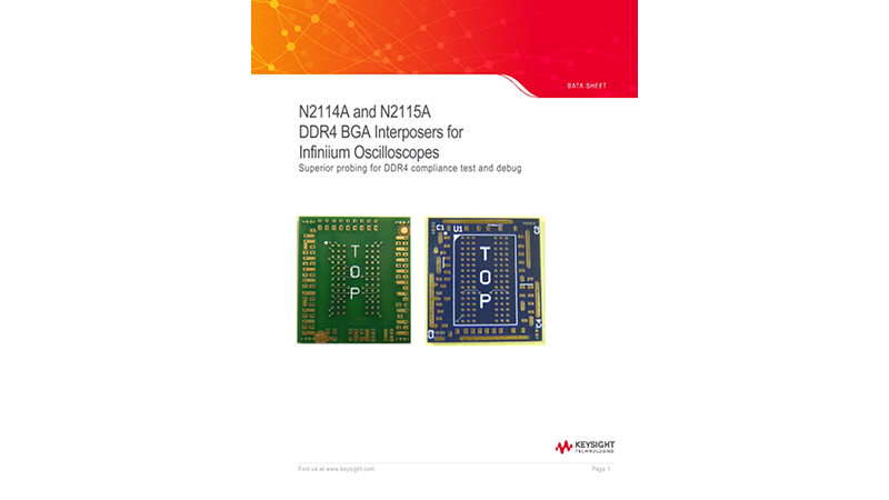N2114A and N2115A DDR4 BGA Interposers for Infiniium Oscilloscopes
