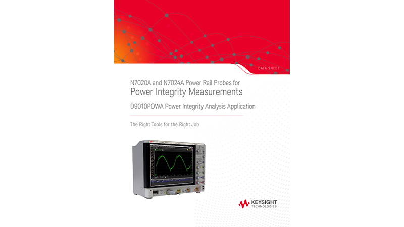 N7020A Power Rail Probe for Power Integrity Measurements, N8846A Power Integrity Analysis Applications