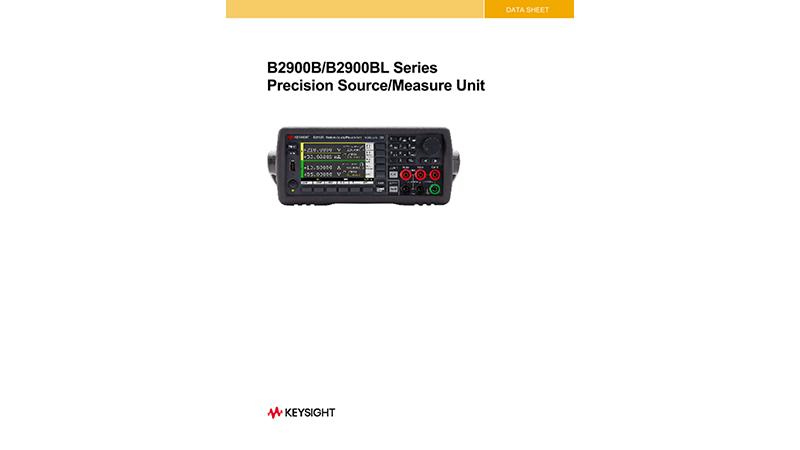 B2900B / B2900BL Series Precision Source/Measure Unit