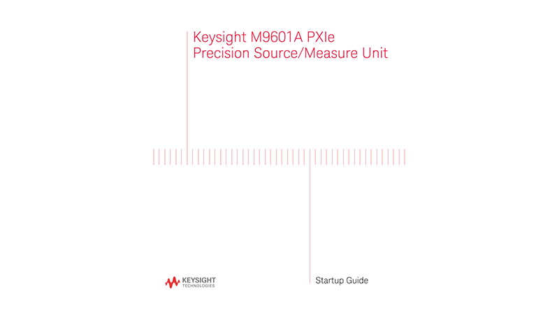 M9601A PXIe Precision Source/Measure Unit - Startup Guide