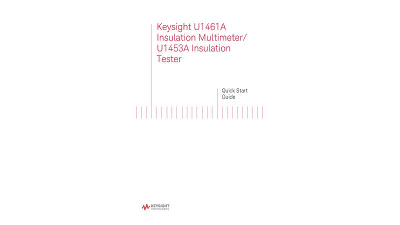 U1461A Insulation Multimeter / U1453A Insulation Tester Quick Start Guide