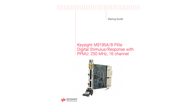 M9195A/B PXIe Digital Stimulus/Response with PPMU: 250 MHz, 16 ch. - Startup Guide