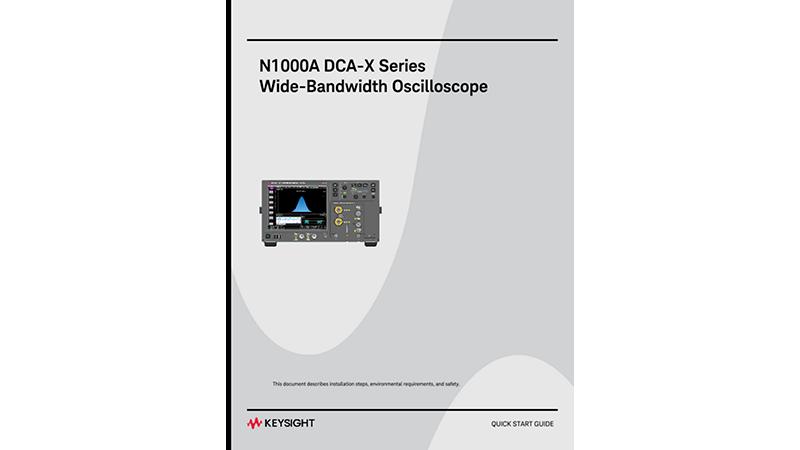 N1000A DCA-X Series Wide-Bandwidth Oscilloscope Quick Start Guide