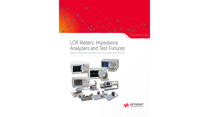 LCR Meters, Impedance Analyzers and Test Fixtures