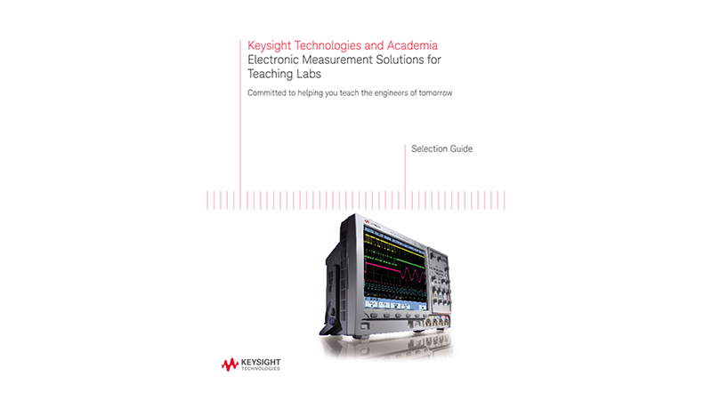 Keysight Electronic Measurement Solutions for Teaching Labs