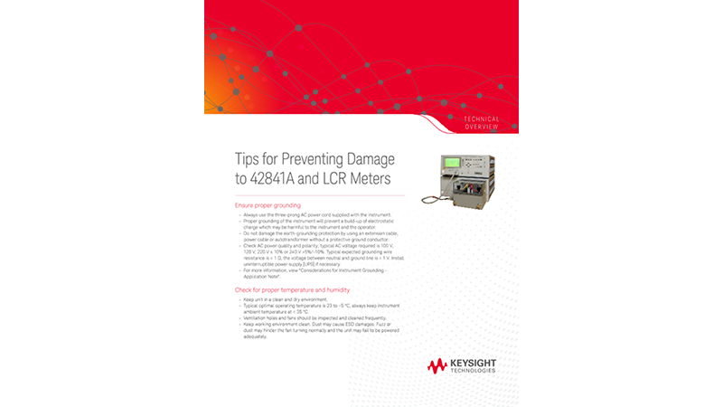 Tips for Preventing Damage to 42841A and LCR Meters