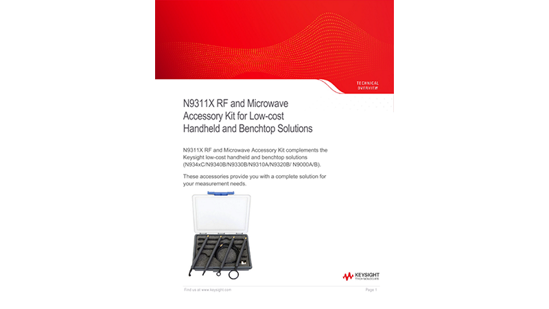 N9311X RF and Microwave Accessory Kit for Low-cost Handheld and Benchtop Solutions