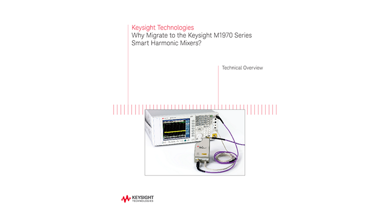Why Migrate to the Keysight M1970 Series Smart Harmonic Mixers?
